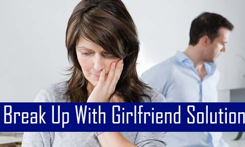 Break Up With Girlfriend Solution
